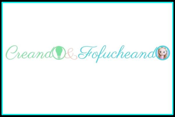 Blog Creando y Fofucheando